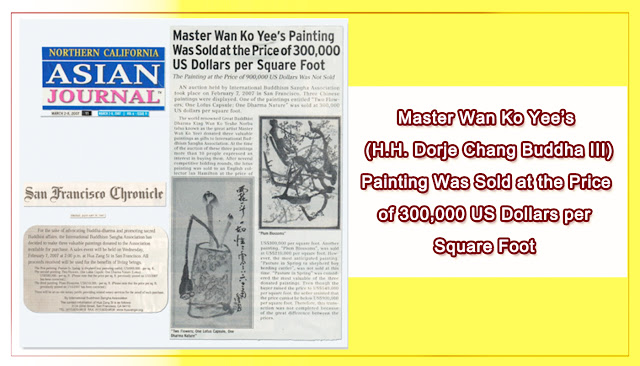 Master Wan Ko Yee_s (H.H. Dorje Chang Buddha III) Painting Was Sold at the Price of 300,000 US Dollars per Square Foot