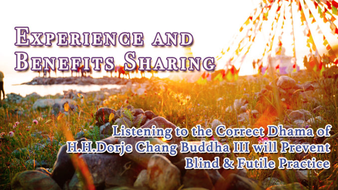 Listening to the Correct Dharma of H.H.Dorje Chang Buddha III will Prevent Blind & FutilePractice